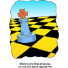 "This is a comical and colorful drawing of a chess board with the king piece on it. Below are the words, ""When God's King advances, no-one can stand against Him."""