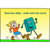 Exercise daily - Walk with the Lord