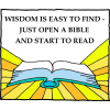 Wisdom is easy to find - Just open a Bible and start to read.