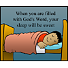 When you are filled with God's Word, your sleep will be sweet.