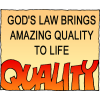 God's law brings amazing quality to life