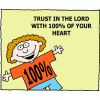 Trust in the Lord with 100% of your heart