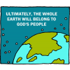 Ultimately, the whole earth will worship God