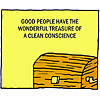 Good people have the wonderful treasure of a clean conscience