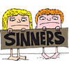 Man and woman holding up sign that reads sinner