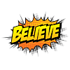 BELIEVE - Comic POW bubble
