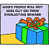 God's people will not miss out on their everlasting reward