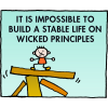 It is impossible to build a stable life on wicked principles