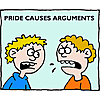 Pride causes arguments