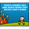 People choose hell and death when they refuse God's word