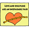 Love and discipline are an inseparable pair