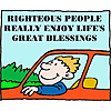 Righteous people really enjoy life's great blessing