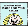 A merry heart is good for your health