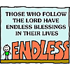 Those who follow the Lord have endless blessings in their lives