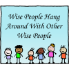 Wise people hang around with other wise people
