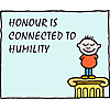 Honor is connected to humility