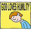 God loves humility