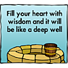 Well with bucket - Fill your heart with wisdom and it will be like a deep well
