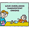 Love overlooks inadvertent errors