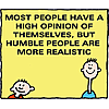 Most people have a high opinion of themselves, but humble people are more realistic