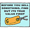Before you sell something, find out its true value first