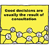 Good decisions are usually the result of consultation