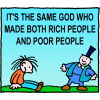 It's the same God who made both rich people and poor people