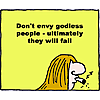 Don't envy godless people - ultimately they will fail